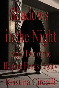 Shadows in the night, book two of the helping hands legacy, Kristina Circelli, Sage Words Publishing. suspense thriller.