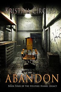 Abandon, book four of the helping hands legacy. Kristina Circelli, suspense thriller, sage Words PUblishing.