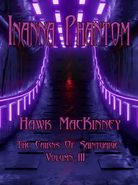 The third book in the Cairns of Saintuarie series. Hawk MacKinney, Sci Fi, Sage Words publishing.