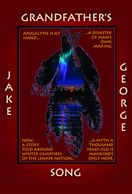 Grandfather's song, jake george, arche books, sage words Publishing, Native american, rapture, left behind, alternative history