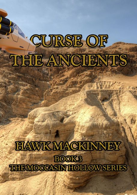 Book Three of Hawk Mackinney's The Moccasin Hollow Series, published by Sage Words Publishing.