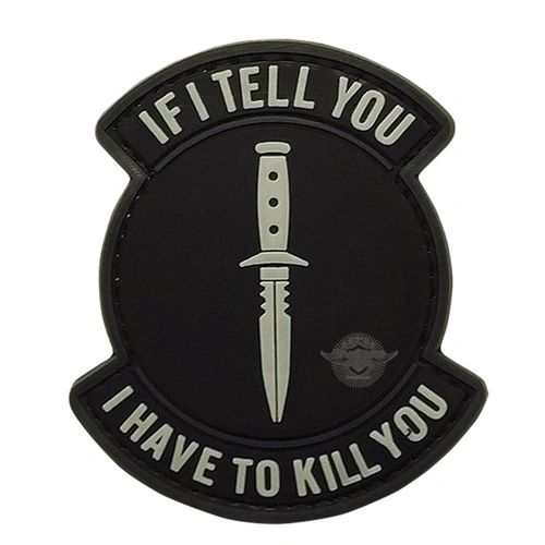 PVC MORALE PATCH - IF I TELL YOU, I HAVE TO KILL YOU