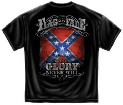 Rebel T-Shirt   The Flag May Fade But The Glory Never Will   RN101
