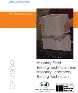 ACI-CP-70(14) ACI Certification - Masonry Field and Laboratory Testing Technician Certification Workbook