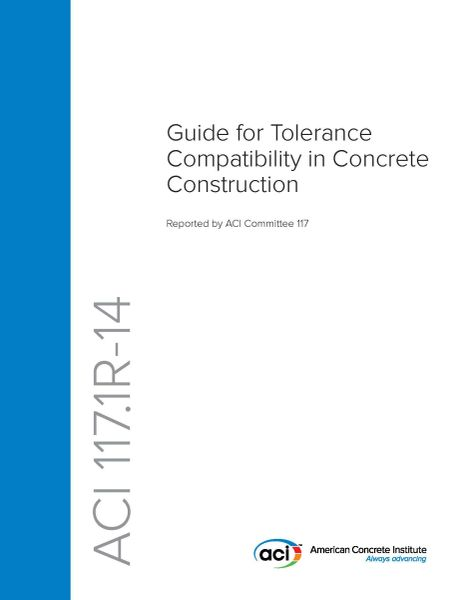 ACI-117.1R-14 Guide for Tolerance Compatibility in Concrete Construction (Video Presentation)