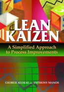 ASQ-H1284-2006 Lean Kaizen: A Simplified Approach to Process Improvements (Video Presentation Available)