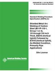 AWS- B2.1-1-201:1996(R2007) Standard Welding Procedure Specification (SWPS) for Shielded Metal Arc Welding of Carbon Steel, (M-1/P-1/S-1, Group 1 or 2), 1/8 through 3/4 Inch Thick, E6010 (Vertical Uphill) Followed by E7018 (Vertical Uphill)