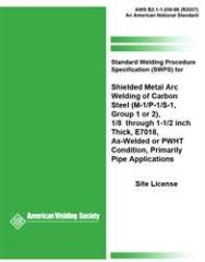 AWS- B2.1-1-208:1996(R2007) Standard Welding Procedure Specification (SWPS) for Shielded Metal Arc Welding of Carbon Steel, (M-1/P-1/S-1, Group 1 OR 2), 1/8 through 1-1/2 Inch Thick, E7018, As-Welded or PWHT Condition (Primarily Pipe Applications)