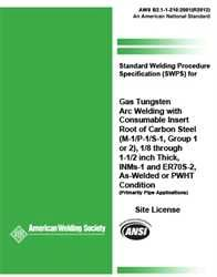 AWS- B2.1-1-210:2001(R2012) Std Welding Procedure Spec (SWPS) for Gas Tungsten Arc Welding with Consumable Inserts of Carbon Steel, (M-1/P-1/S-1, Group 1 or 2), 1/8 through 1-1/2 Inch Thick, INMS-1 and ER70S-2, As-Welded or PWHT Condition, AWS