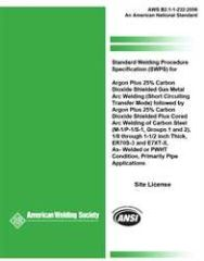 AWS- B2.1-1-232:2006 Std Welding Procedure Specification (SWPS) for Argon Plus 25% Carbon Dioxide Shielded Gas Metal Arc Welding (Short Circuiting Transfer Mode) Followed by Argon Plus 25% Carbon Dioxide Shielded Flux Cored Arc Welding of Carbon Steel