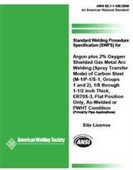 AWS- B2.1-1-235:2006 Standard Welding Procedure Specification (SWPS) for Argon Plus 25% Oxygen Shielded Gas Metal Arc Welding (Spray Transfer Mode) of Carbon Steel, (M-1/P-1/S-1, Groups 1 or 2), 1/8 through 1-1/2 Inch Thick, ER70S-3, Flat Position Only