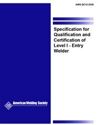 AWS- QC10:2008 Specification for Qualification and Certification of Level I - Entry Welder (Video Presentation)