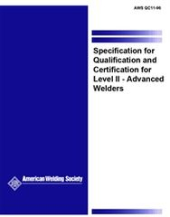 AWS- QC11:1996 Specification for Qualification and Certification for Level II Advanced Welders (Video Presentation)