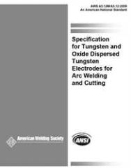 AWS- A5.12M/A5.12:2009 Tungsten and Oxide Dispersed Tungsten Electrodes for Arc Welding and Cutting