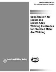 AWS- A5.11/A5.11M:2010 Specification for Nickel and Nickel Alloy Welding Electrodes for Shielded Metal Arc Welding