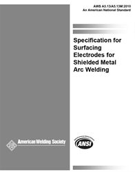 AWS- A5.13:2010 Specification for Surfacing Electrodes for Shielded Metal Arc Welding