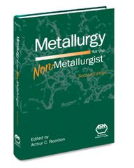 ASM-05306G-2011 Metallurgy for the Non-Metallurgist, Second Edition