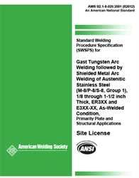 AWS- B2.1-8-025:2001(R2012) Standard Welding Procedure Specification (SWPS) for Gas Tungsten Arc Welding Followed by Shielded Metal Arc Welding of Austenitic Stainless Steel, (M-8/P-8/S-8, Group 1), 1/8 through 1-1/2 Inch Thick, ER3XX AND E3XX-XX