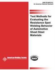AWS- D8.9M:2012 Test Methods for Evaluating the Resistance Spot Welding Behavior of Automotive Sheet Steel Materials