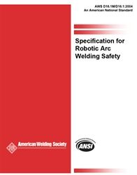 AWS- D16.1M/D16.1:2004 Specification for Robotic Arc Welding Safety