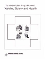 AWS- SGSH The Independent Shop's Guide to Welding Safety and Health