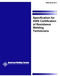AWS- QC20:2011 Specification for AWS Certification of Resistance Welding Technicians (Video Presentation)
