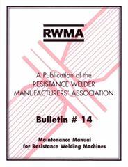 AWS- RW14 BULLETIN #14: Maintenance Manual for Resistance Welding Machines