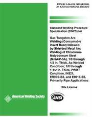 AWS- B2.1-5A-226:1999(R2009) Standard Welding Procedure Specification (SWPS) for Gas Tungsten Arc Welding (Consumable Insert Root) Followed by Shielded Metal Arc Welding of Chromium-Molybdenum Steel, (M-5A/P-5A), 1/8 through 1/2 in. Thick,
