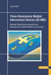 PLASTICS-05517 - 3D-MID Three-Dimensional Molded Interconnect Devices - Materials, Manufacturing, Assembly and Applications for Injection Molded Circuit Carriers (HANSER)