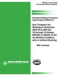 AWS- B2.1-22-015:2011 Standard Welding Procedure Specification (SWPS) for Gas Tungsten Arc Welding of Aluminum, (M/P/S-22 to M/P/S-22), 18 through 10 Gauge, in the As-Welded Condition, with or without Backing