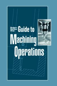 PLASTICS-03575 2004 Guide to Machining Operations, (Hanser)