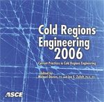 ASCE-40836 - Cold Regions Engineering 2006: Current Practices in Cold Regions Engineering (Video Presentation)