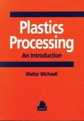 PLASTICS-01441 1995 Plastics Processing: An Introduction, (Hanser)