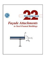 AISC-822-08 Design Guide 22: Facade Attachments to Steel-Framed Buildings