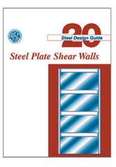 AISC-820-06 Design Guide 20: Steel Plate Shear Walls