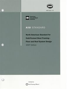 AISI S210-07 (2012) - North American Standard For Cold-Formed Steel Framing - Floor And Roof System Design, 2007 Edition (Reaffirmed 2012)