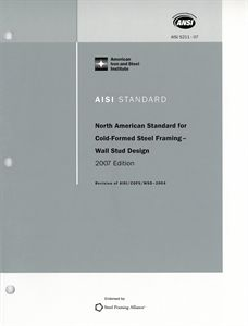 AISI S211-07 W/ S1-12 (2012) – North American Standard For Cold-Formed Steel Framing – Wall Stud Design, 2007 Edition With Supplement 1 (Reaffirmed 2012)