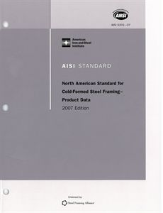 AISI-S201-07 - AISI North American Standard For Cold-Formed Steel Framing - Product Data, 2007 Edition
