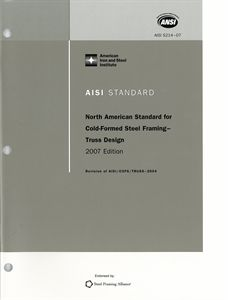 AISI-S214-07 - AISI North American Standard For Cold-Formed Steel Framing - Truss Design, 2007 Edition