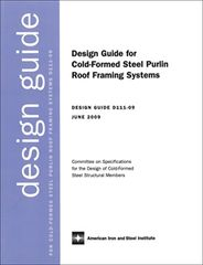 AISI-D111-09 Design Guide For Cold-Formed Steel Purlin Roof Framing System, 2009 Edition