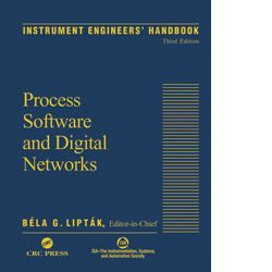 ISA-116022 Instrument Engineers' Handbook: Process Software and Digital Networks, Fourth Edition