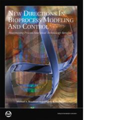 ISA-116173 New Directions in Bioprocess Modeling and Control: Maximizing Process Analytical Technology Benefits