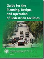 AASHTO-GPF-1 Guide for the Planning, Design, and Operation of Pedestrian Facilities, 1st Edition