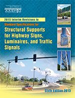 AASHTO-LTS-6-I1 2015 Interim Revisions to Standard Specifications for Structural Supports for Highway Signs, Luminaires, and Traffic Signals, 6th Edition