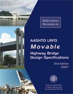 AASHTO-LRFDMOV-2-I2 LRFD Movable Highway Bridge Design Specifications, 2010 Interim Revisions