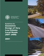 AASHTO-VLVLR-1 Guidelines for Geometric Design of Very Low-Volume Local Roads (ADT ≤ 400), 1st Edition