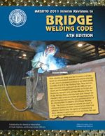AASHTO-BWC-6-I1 AASHTO/AWS D1.5M/D1.5:2010 Bridge Welding Code, 6th Edition, AASHTO 2011 Interim Revisions