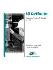 ACI-CP-44(13) Technician Workbook for ACI Certification of Aggregate Testing Technician - Level 1