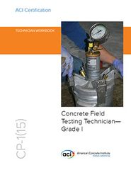 ACI-CP-1(15) Technician Workbook for ACI Certification of Concrete Field Testing Technician--Grade I (Video Presentation)