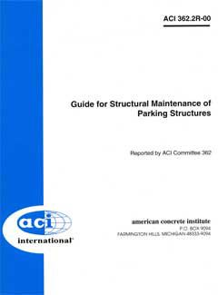 ACI-362.2R-00 Guide for Structural Maintenance of Parking Structures (Reapproved 2013)